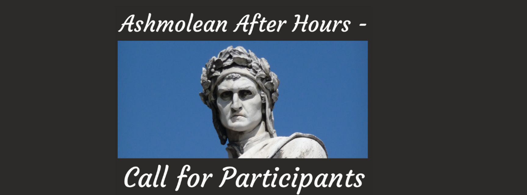 Photo of a bust of Dante with text reading 'Ashmolean After Hours - call for participants'
