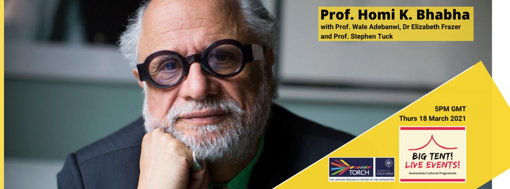 Photo of Professor Homi Bhabha, overlaid with yellow boxes reading 'Prof Homi K. Bhabha with Prof Elizabeth Frazer, Prof Wale Adebanwi, and Professor Stephen Tuck. 5PM GMT, Thurs 18 March.'