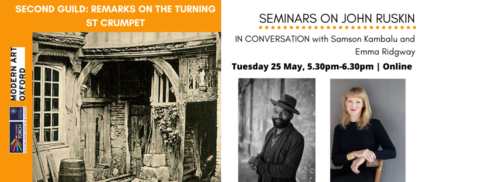 Photos of Samson Kambalu and Emma Ridgeway, and a photo of a run down bard. Text reads 'Second Guild: Remarks on the Turning St Crumpet. Seminars on John Ruskin. Tuesday 25may 5.30pm-6.30pm.'