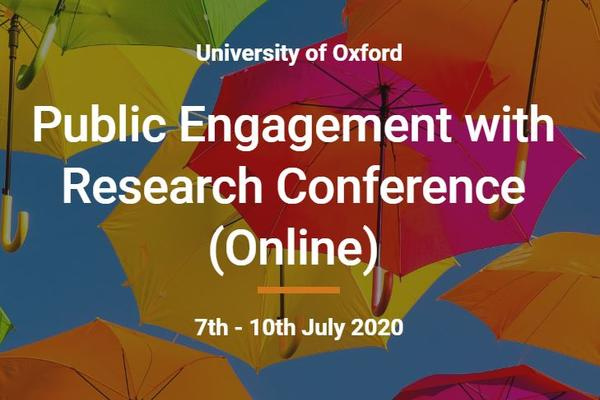 Brightly coloured open umbrellas against a blue sky. Text reads 'University of Oxford. Public Engagement with Research Conference (online). 7th - 10th July 2020'.