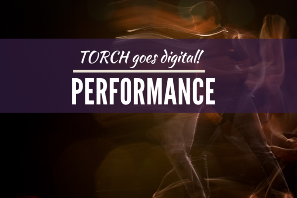 "A blurred figure dancing in background, text reads ""Torch goes digital! Performance"""