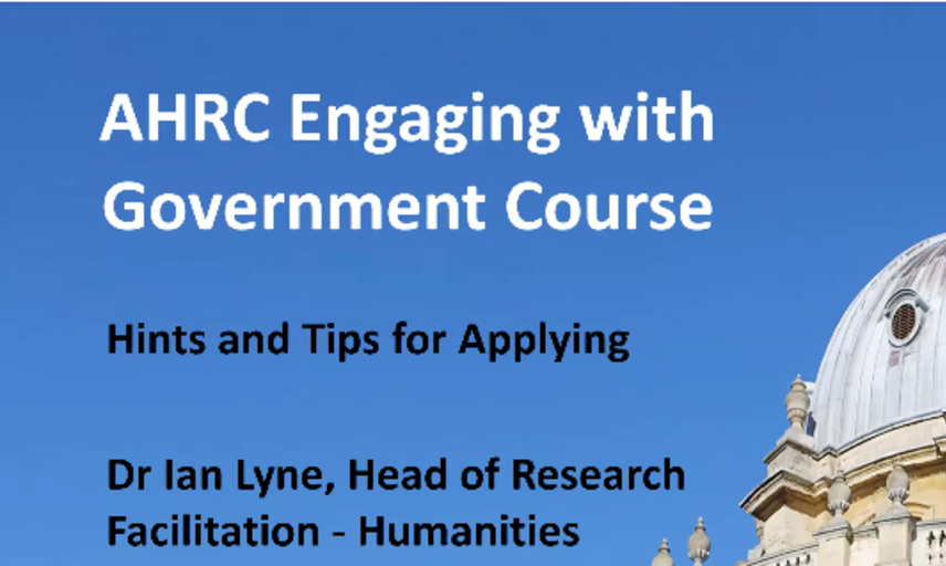 Slide showing Radcliffe Camera against a blue sky and the words 'AHRC Engaging with Government Course - Hints and Tips for Applying'. Dr Ian Lyne, Head of Research Facilitation, Humanities.