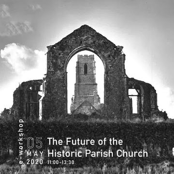 Poster of the e-workshop. Date: 05 May 2020. Time: 11.00-13.30. White letters against a grayscale picture of the church of St Andrew at Covehithe