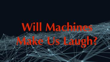 will machines make us laugh