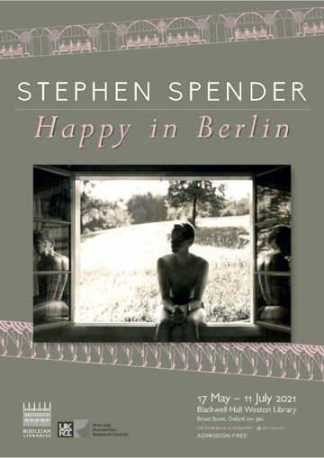 Event poster for the Stephen Spender Happy in Berlin exhibition, depicting an image of a person sitting on a window sill facing the room and inward opening windows reflecting the person. The view is to a gentle sloping field and trees on a sunny day.