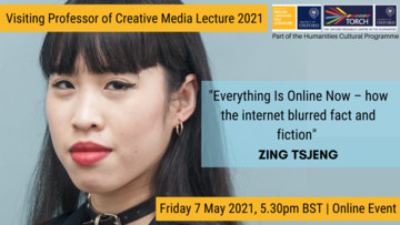 visiting professor of creative media lecture 2021 poster, showing a photo of Zing Tsjeng and the lecture title 'Everything is online now - how the internet blurred fact and fiction.'