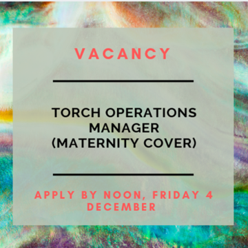 Marbled background with text reading 'Vacancy. TORCH Operations Manager (Maternity Cover). Apply by noon, Friday 4 December.'