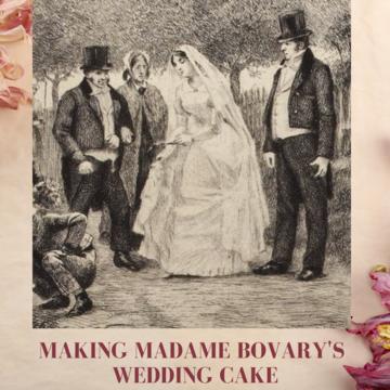 making madame bovarys wedding cake latest