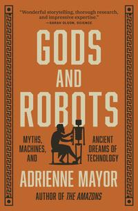 Book cover for Gods and Robots by Adrienne Mayor. Orange background with title in white text
